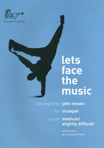 Lets Face The Music: Trumpet: Bk&Cd & Piano Accomp