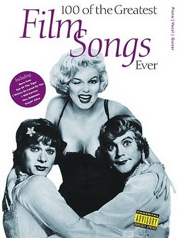 100 Greatest Film Songs Ever: Piano Vocal Guitar