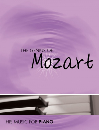 Genius Of Mozart: Collected Arrangements: Piano (Mayhew Ed)
