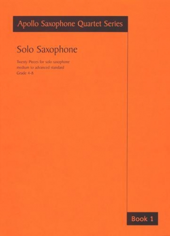 Solo Saxophone : Grade 4-8: Apollo Saxophone Quartet Series (Astute)