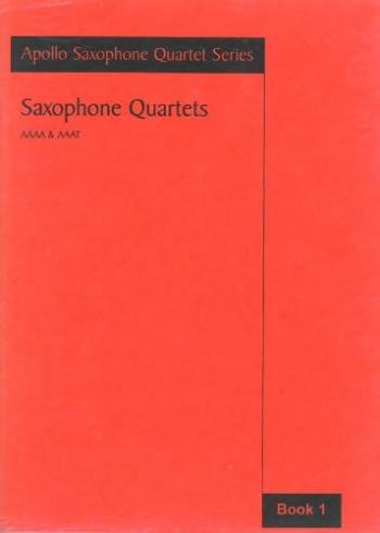Saxophone Quartets : Aaaa and Aaat: Apollo Saxophone Quartet Series (Astute)