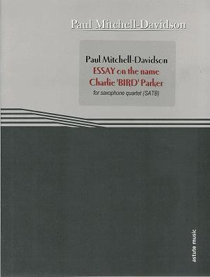 Essay On The Name Charlie Bird Parker: Saxophone Quartet (SATB) (Astute)