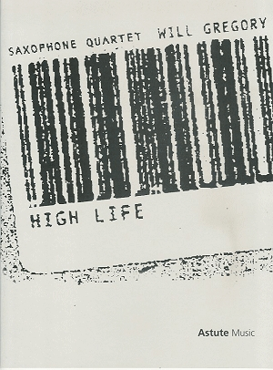High Life: Saxophone Quartet (SATB) (Astute)