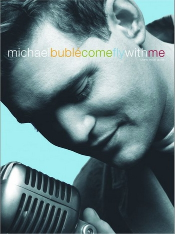 Michael Buble: Come Fly With Me: Piano Vocal Guitar