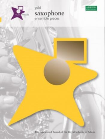 ABRSM Music Medal: Saxophone Ensemble Pieces: Gold