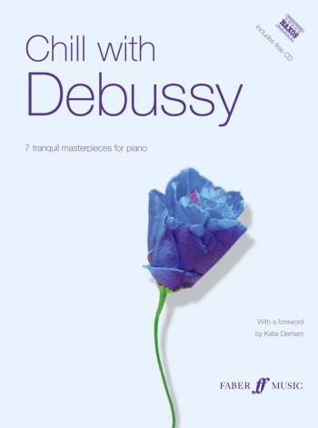 Chill With Debussy: 7 Pieces: Piano (Faber)