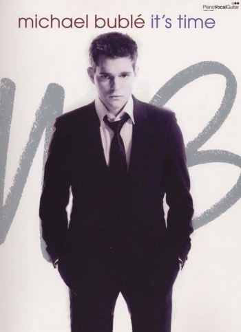 Michael Buble: Its Time: Album: Piano Vocal Guitar