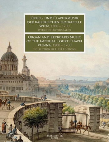 Organ And Keyboard Music Of The Imperial Court Chapel Vienna 1500- 1750