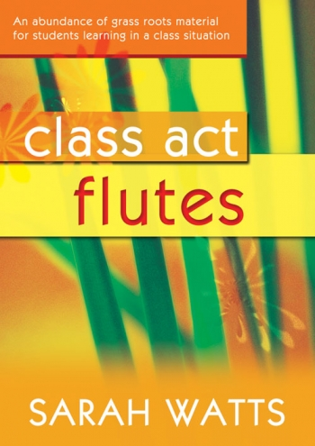 Class Act: Tutor: Flute: Book & CD (Watts)