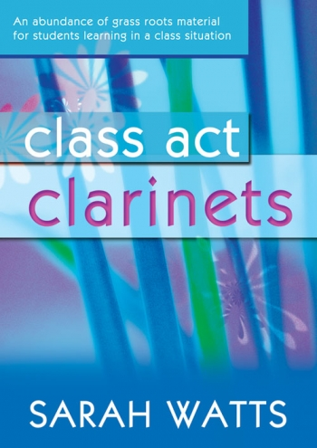 Class Act: Tutor: Clarinet: Book & CD  (Watts)