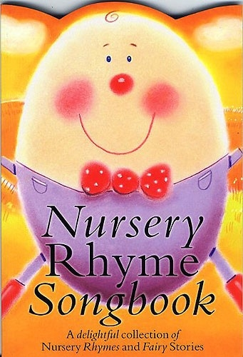 Nursery Rhyme Song Book: Piano and Vocal