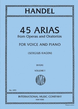45 Arias From Operas And Oratorios: Vol 1: High Voice