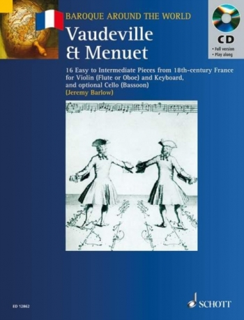 Baroque Around The World: Vaudeville and Minuet: Violin Or Flute and Piano