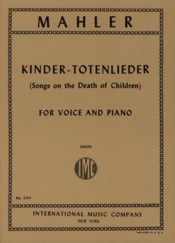 Kinder Totenleider: Songs On The Death Of Children: High Voice and Piano