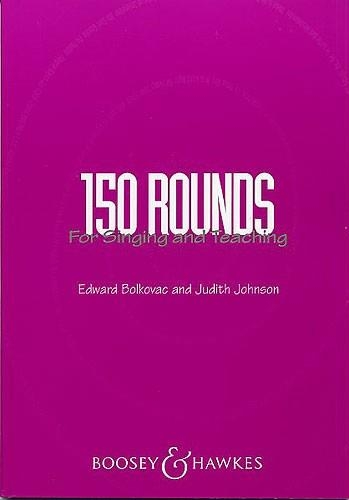 150 Rounds For Singing and Teaching (bolkovac and Johnson)