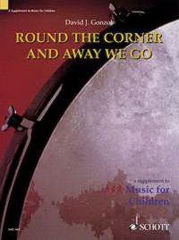 Round The Corner We Go: Supplement To Music For Children (gonzol)