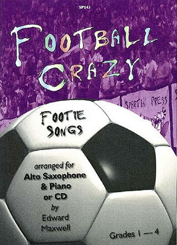 Fottball Crazy: Footie Songs: Alto Saxophone & Piano: Bk&cd