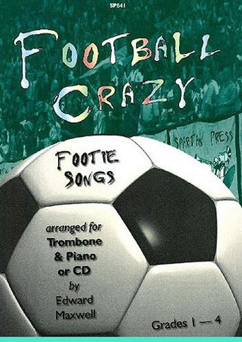 Football Crazy: Footie Songs: Trombone & Piano: Bk&cd