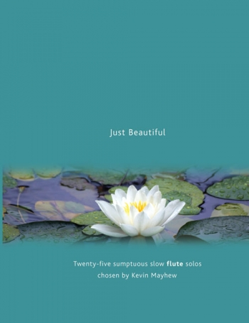 Just Beautiful: 25 Flute Solos: Flute & Piano