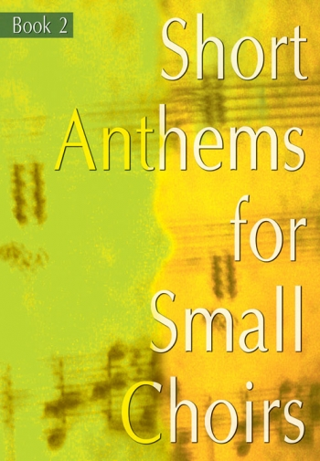 Short Anthems For Small Choirs: Vol.2 Vocal SATB (Mayhew)