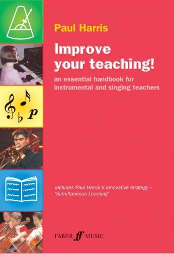 Improve Your Teaching: Essential Handbook For Instrumental & Singing Teachers: Textbook