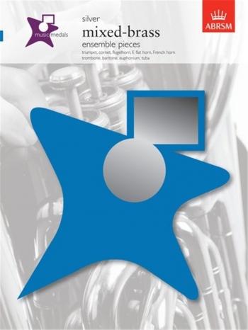 ABRSM: Music Medal: Mixed Brass: Ensemble Pieces: Silver