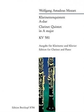 Clarinet Quintet K581: A Major: A Clarinet & Piano (Clarinet A) (Breitkopf)