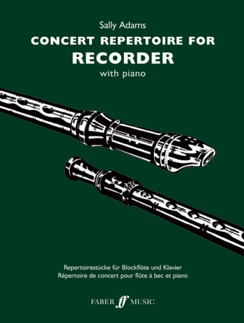 Concert Repertoire: Descant/Treble Recorder and Piano (Adams)