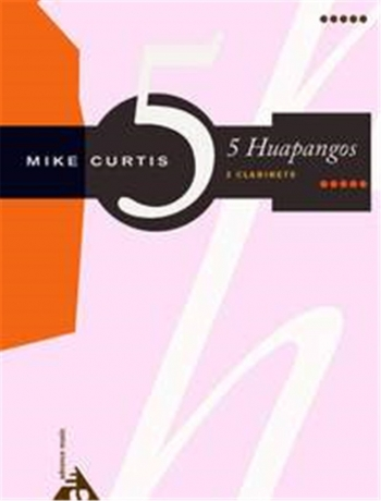 5 Huapangos: Clarinet Duet  (mike Curtis)