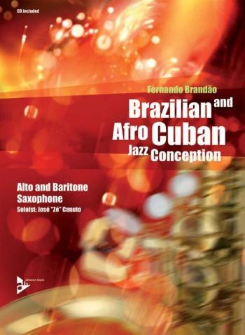 Brazilian And Afro Cuban Jazz Conceptions: Alto Or Baritone Saxophone