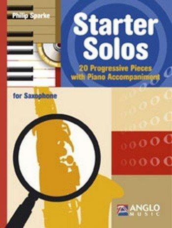 Starter Solos: 20 Progressive Pieces: Alto Saxophone: Book & cd (sparke)