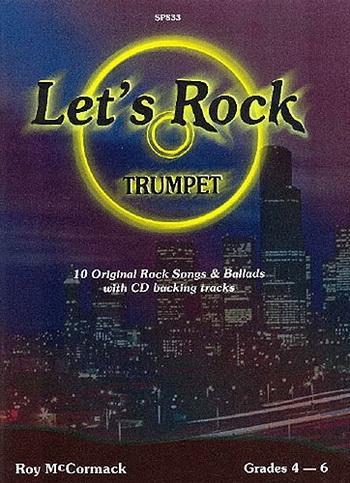 Lets Rock: 10 Original Rock Songs and Ballards: Trumpet