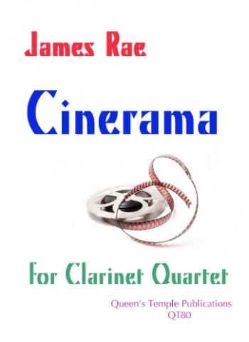 Cinerama: Clarinet Quartet  (James Rae)
