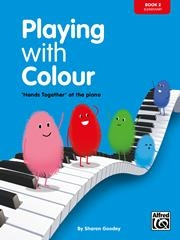 Playing With Colour: Book 2 Elementary: Hands Together At The Piano
