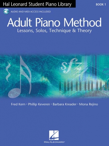 Hal Leonard Adult Piano Method: Book 1 - Lessons, Solos, Technique & Theory