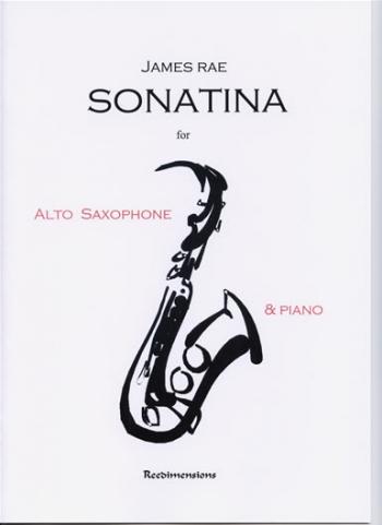 Sonatina: Alto Saxophone & Piano (James Rae)