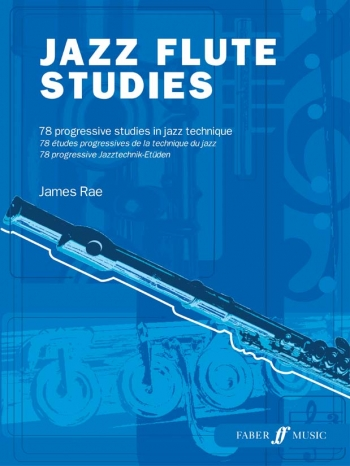 Jazz Flute Studies: 78 Progressive Studies In Jazz Technique (James Rae)