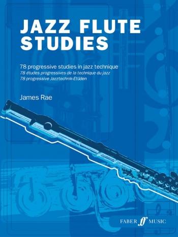 Jazz Flute Studies: 78 Progressive Studies In Jazz Technique (James Rae)