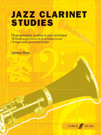 Jazz Clarinet Studies: 78 Progressive Studies In Jazz Technique (James Rae)