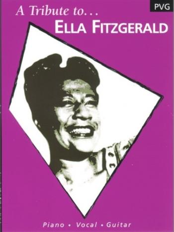 Ella Fitzgerald: A Tribtute To: Piano Vocal Guitar