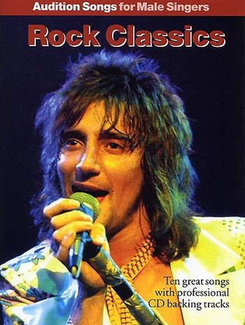 Audition Songs For Male Singers: Rock Classics: Book & Cd