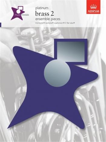 ABRSM: Music Medals Platinum Brass 2 Ensemble Pieces
