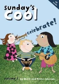 Sundays Cool Celebrate Vol1: Vocal Book & CD (Johnson)