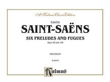 6 Preludes & Fugues: Organ (Kalmus)