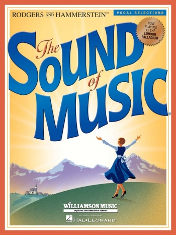 Sound Of Music The: Vocal Selections: West End Version