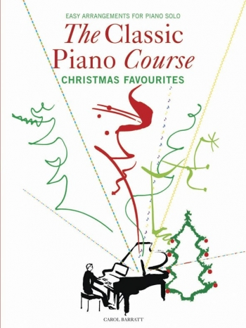 The Classic Piano Course: Christmas Favourites
