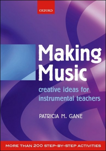 Making Music: Creative Ideas For Instrumental Teachers:Text