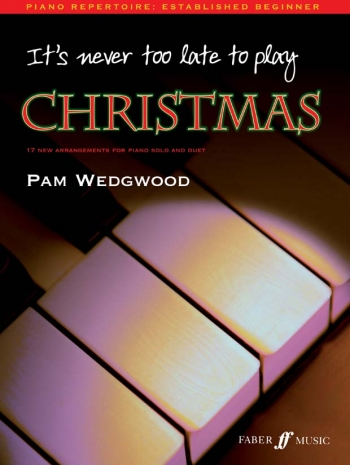 Its Never Too Late To Play Christmas: Piano (wedgewood)