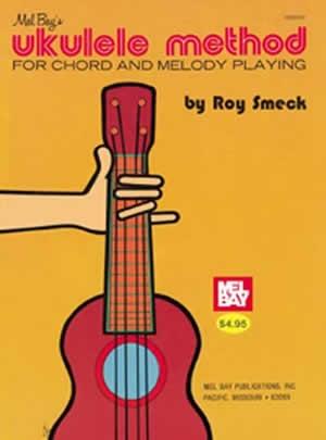 Mel Bay Ukulele Method: Chord And Melody Playing   (smeck)