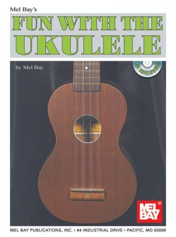 Mel Bay: Fun With The Ukulele
